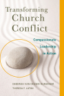 Transforming Church Conflict: Compassionate Leadership in Action Cover Image