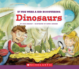 If You Were a Kid Discovering Dinosaurs (If You Were a Kid) Cover Image