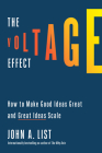 The Voltage Effect: How to Make Good Ideas Great and Great Ideas Scale Cover Image