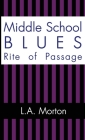 Middle School Blues: Rite of Passage Cover Image