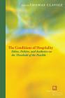 The Conditions of Hospitality: Ethics, Politics, and Aesthetics on the Threshold of the Possible Cover Image