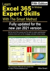 Learn Excel 365 Expert Skills with The Smart Method: Fifth Edition: updated for the Jan 2021 Semi-Annual version Cover Image