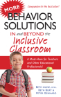 More Behavior Solutions in and Beyond the Inclusive Classroom: A Must-Have for Teachers and Other Educational Professionals! Cover Image