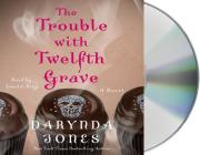 The Trouble with Twelfth Grave Cover Image