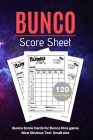 Bunco Score Sheets: V.7 Perfect 120 Bunco Score Cards for Bunco Dice game - Nice Obvious Text - Small size 6*9 inch Cover Image