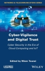 Cyber-Vigilance and Digital Trust: Cyber Security in the Era of Cloud Computing and Iot Cover Image