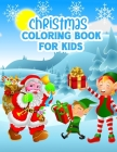 Christmas Coloring Book for Kids: Fun Children's Cute Christmas Gift or Present for Toddlers Coloring Books For kids Ages 4-8 Bulk- Color To Relax Cover Image