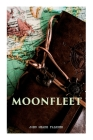 Moonfleet: A Gripping Tale of Smuggling, Royal Treasure & Shipwreck (Children's Classics) Cover Image