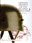 German Helmets of the Second World War: Volume Two: Paratoop-Covers-Liners-Makers-Insignia Cover Image