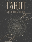 Tarot Coloring Book: Witch Cards Magical Coloring Book For Adults Cover Image