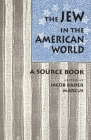 The Jew in the American World: A Source Book Cover Image