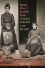 Weaving Alliances with Other Women: Chitimacha Indian Work in the New South (Mercer University Lamar Memorial Lectures #56) Cover Image
