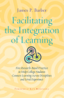Facilitating the Integration of Learning: Five Research-Based Practices to Help College Students Connect Learning Across Disciplines and Lived Experie Cover Image
