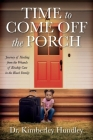 Time to Come Off The Porch: Journey of Healing from the Wounds of Kinship Care in the Black Family Cover Image