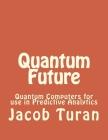 Quantum Future: Quantum Computers for use in Predictive Analytics Cover Image