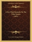 A Few Plain Remarks On The Tithe System (1831) Cover Image