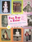 From Rags to Riches: A History of Girl's Clothing in America Cover Image