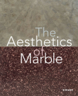 The Aesthetics of Marble: From Late Antiquity to the Present Cover Image