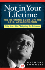 Not in Your Lifetime: The Defining Book on the J.F.K. Assassination Cover Image