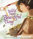 The World Needs Beautiful Things Cover Image