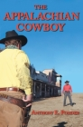 The Appalachian Cowboy: A Tarheel Favorite Son Goes Western Cover Image