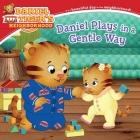 Daniel Plays in a Gentle Way (Daniel Tiger's Neighborhood) Cover Image