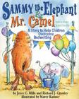 Sammy the Elephant & Mr. Camel: A Story to Help Children Overcome Bedwetting Cover Image