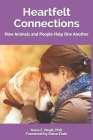 Heartfelt Connections: How Animals and People Help One Another Cover Image