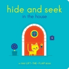 Hide and Seek in the House: A First Lift-the-Flap Book Cover Image