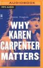 Why Karen Carpenter Matters Cover Image