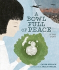 A Bowl Full of Peace: A True Story Cover Image