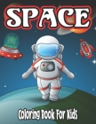Space Coloring Book for Kids: coloring book for kids ages 8-12 Cover Image