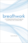 Breathwork: A 3-Week Breathing Program to Gain Clarity, Calm, and Better Health Cover Image