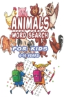 Animals Word Search for Kids 6-10 Years: Best Word Search to Improve Vocabulary, Spelling, Memory and Logic Skills for Kids and Adults with more than Cover Image