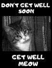 Don't Get Well Soon Get Well Meow: 100 Easy Sudoku Puzzle Large Print Book - Cute Kitten Funny Get Well Gift For Women After Surgery Cover Image