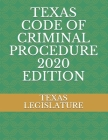 Texas Code of Criminal Procedure 2020 Edition Cover Image