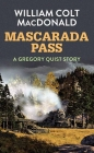 Mascarada Pass: A Gregory Quist Story Cover Image
