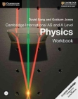 Cambridge International AS and A Level Physics Workbook [With CDROM] (Cambridge International Examinations) Cover Image