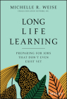 Long Life Learning: Preparing for Jobs That Don't Even Exist Yet Cover Image