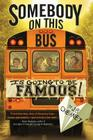 Somebody on This Bus Is Going to Be Famous Cover Image