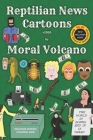Reptilian News Cartoons by Moral Volcano: For year 2020 (Not recommended for women, children and the chicken-hearted) Cover Image