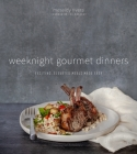 Weeknight Gourmet Dinners: Exciting, Elevated Meals Made Easy Cover Image