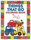 Things That Go Coloring Book with The Learning Bugs: Fun Children's Coloring Book for Toddlers & Kids Ages 3-8 with 50 Pages to Color & Learn About Ca Cover Image