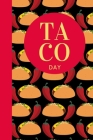 Taco Day: October 4th - Taco Tuesday - Gift For Taco Lovers - Spicy Filling - Foodie Gift - Mexican Spanish - Taquerias - Tamale Cover Image