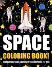 Space Coloring Book! Discover And Enjoy A Variety Of Coloring Pages For Kids Cover Image