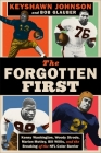 The Forgotten First: Kenny Washington, Woody Strode, Marion Motley, Bill Willis, and the Breaking of the NFL Color Barrier Cover Image