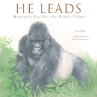 He Leads: Mountain Gorilla, the Gentle Giant Cover Image