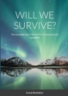 Will We Survive?: The incredible tale of the 1914-17 transantarctic expedition Cover Image