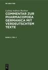 Ludwig Andreas Buchner: Commentar Zur Pharmacopoea Germanica Mit Verdeutschtem Texte. Band 2, Teil 2 Cover Image