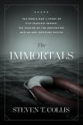 The Immortals: The World War II Story of Five Fearless Heroes, the Sinking of the Dorchester, and an Awe-Inspiring Rescue Cover Image